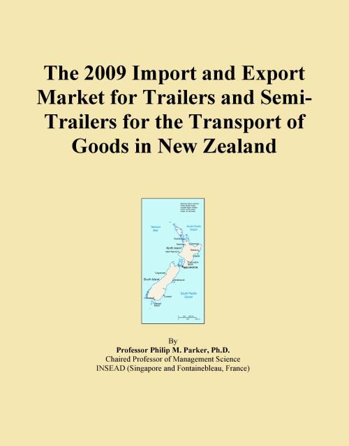 The 2009 Import and Export Market for Trailers and Semi-Trailers for the Transport of Goods in New Zealand - Product Image