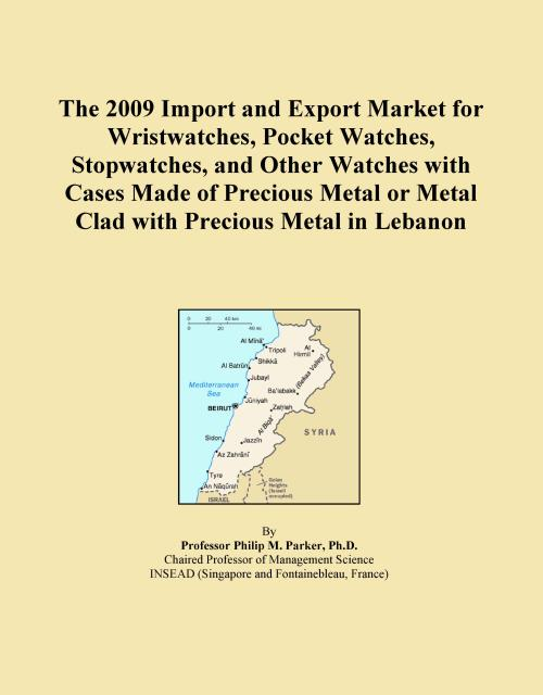 The 2009 Import and Export Market for Wristwatches, Pocket Watches, Stopwatches, and Other Watches with Cases Made of Precious Metal or Metal Clad with Precious Metal in Lebanon - Product Image