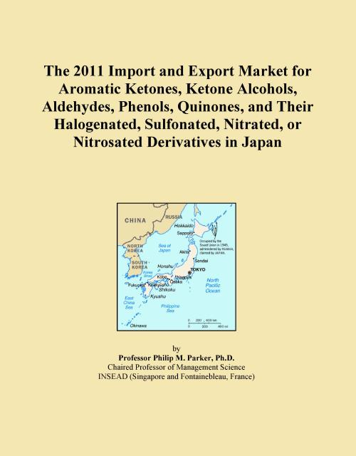 The 2011 Import and Export Market for Aromatic Ketones, Ketone Alcohols, Aldehydes, Phenols, Quinones, and Their Halogenated, Sulfonated, Nitrated, or Nitrosated Derivatives in Japan - Product Image