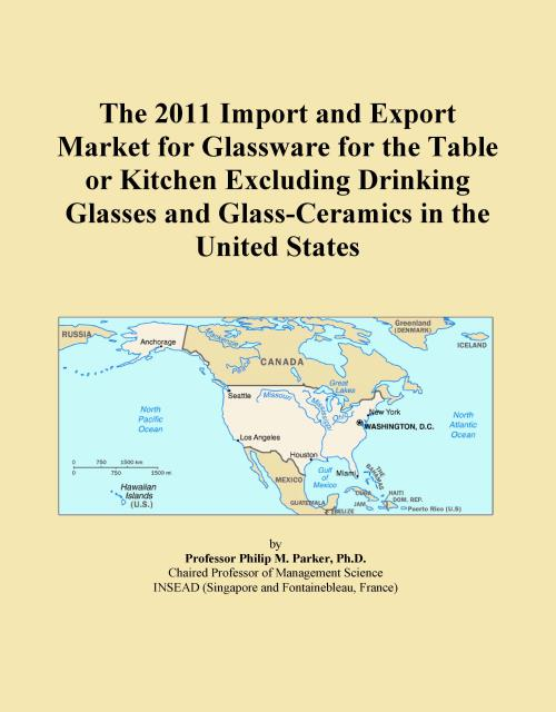 The 2011 Import and Export Market for Glassware for the Table or Kitchen Excluding Drinking Glasses and Glass-Ceramics in the United States - Product Image