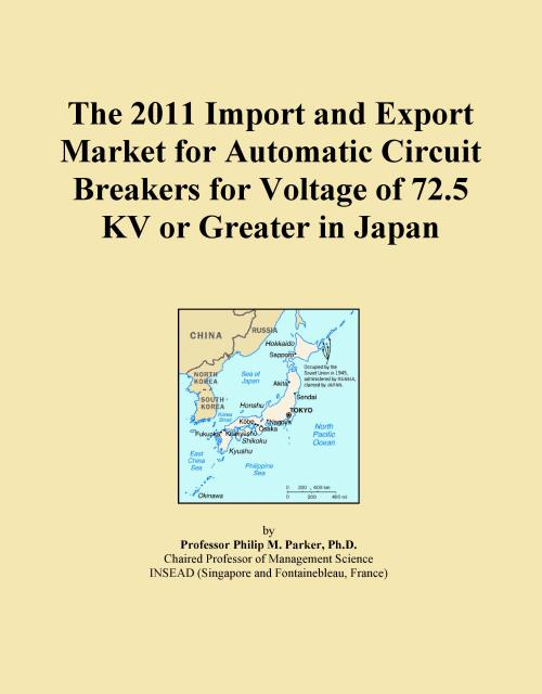 The 2011 Import and Export Market for Automatic Circuit Breakers for Voltage of 72.5 KV or Greater in Japan - Product Image