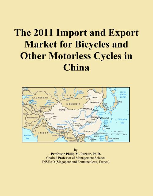 The 2011 Import and Export Market for Bicycles and Other Motorless Cycles in China - Product Image