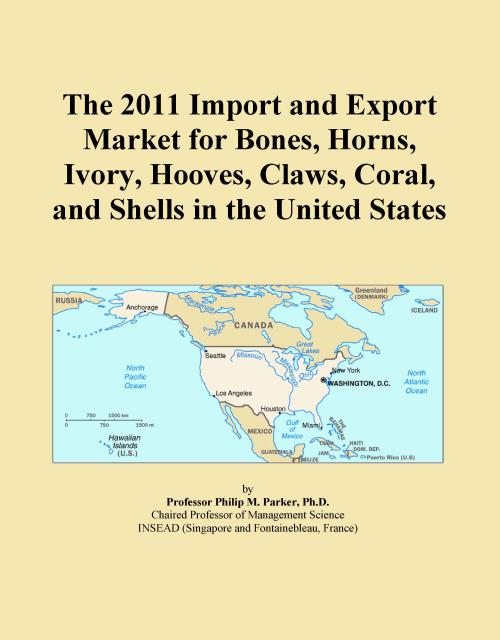 The 2011 Import and Export Market for Bones, Horns, Ivory, Hooves, Claws, Coral, and Shells in the United States - Product Image