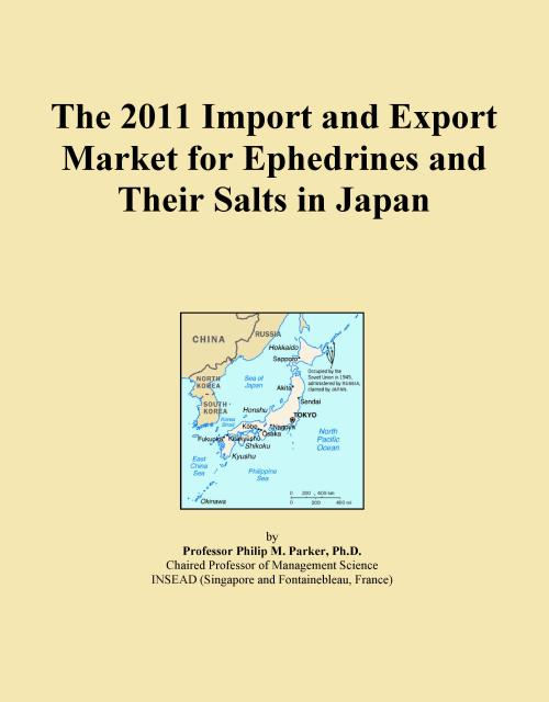The 2011 Import and Export Market for Ephedrines and Their Salts in Japan - Product Image