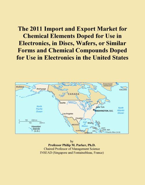The 2011 Import and Export Market for Chemical Elements Doped for Use in Electronics, in Discs, Wafers, or Similar Forms and Chemical Compounds Doped for Use in Electronics in the United States - Product Image