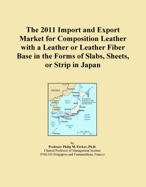 The 2011 Import and Export Market for Composition Leather with a Leather or Leather Fiber Base in the Forms of Slabs, Sheets, or Strip in Japan - Product Image