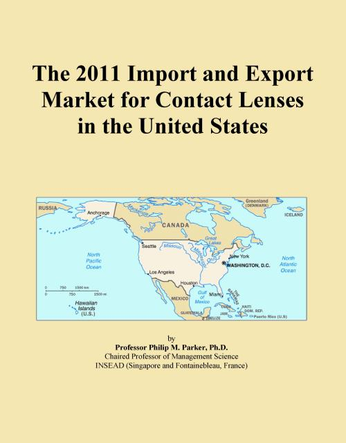 The 2011 Import and Export Market for Contact Lenses in the United States - Product Image