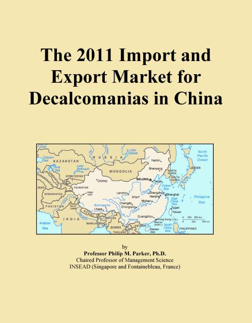 The 2011 Import and Export Market for Decalcomanias in China - Product Image
