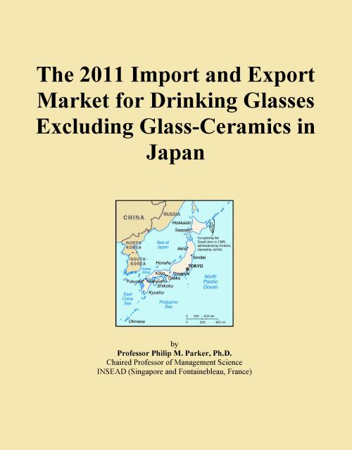 The 2011 Import and Export Market for Drinking Glasses Excluding Glass-Ceramics in Japan - Product Image