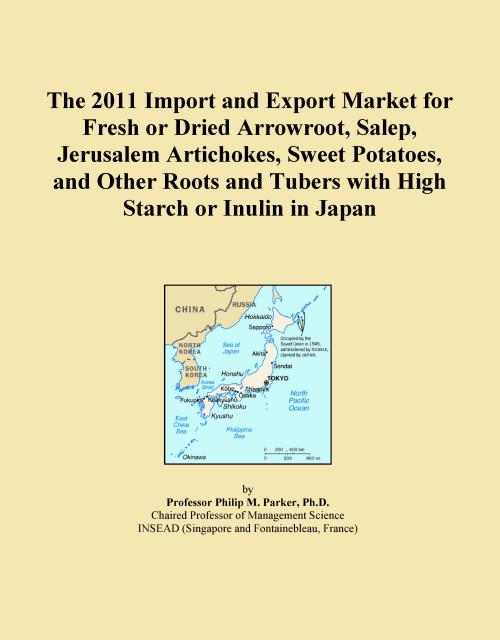 The 2011 Import and Export Market for Fresh or Dried Arrowroot, Salep, Jerusalem Artichokes, Sweet Potatoes, and Other Roots and Tubers with High Starch or Inulin in Japan - Product Image