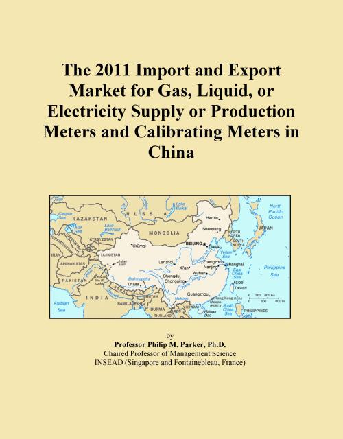 The 2011 Import and Export Market for Gas, Liquid, or Electricity Supply or Production Meters and Calibrating Meters in China - Product Image