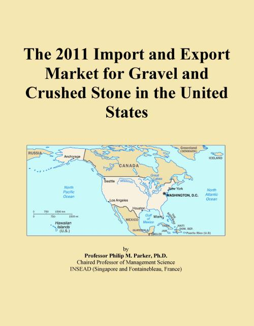 The 2011 Import and Export Market for Gravel and Crushed Stone in the United States - Product Image