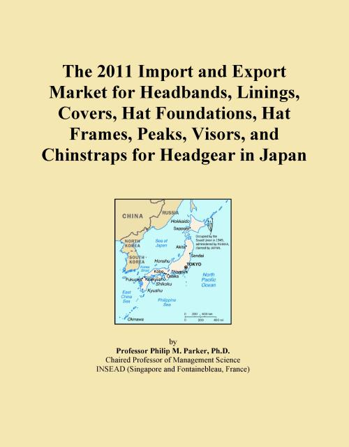 The 2011 Import and Export Market for Headbands, Linings, Covers, Hat Foundations, Hat Frames, Peaks, Visors, and Chinstraps for Headgear in Japan - Product Image