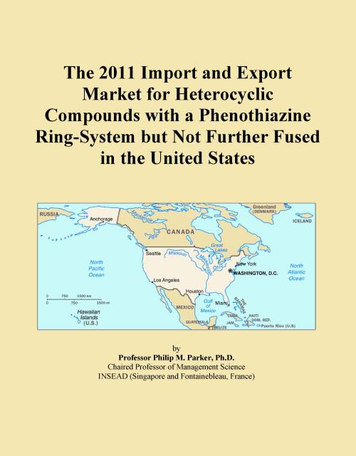 The 2011 Import and Export Market for Heterocyclic Compounds with a Phenothiazine Ring-System but Not Further Fused in the United States - Product Image