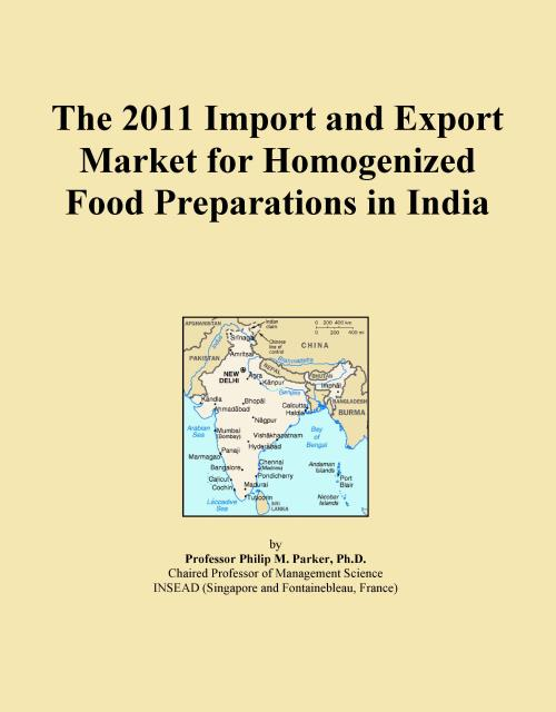 The 2011 Import and Export Market for Homogenized Food Preparations in India - Product Image