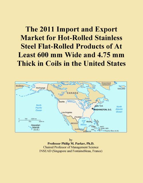 The 2011 Import and Export Market for Hot-Rolled Stainless Steel Flat-Rolled Products of At Least 600 mm Wide and 4.75 mm Thick in Coils in the United States - Product Image