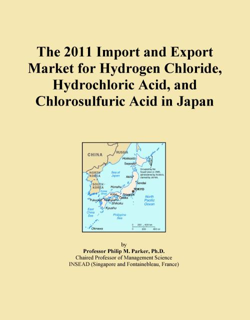 The 2011 Import and Export Market for Hydrogen Chloride, Hydrochloric Acid, and Chlorosulfuric Acid in Japan - Product Image