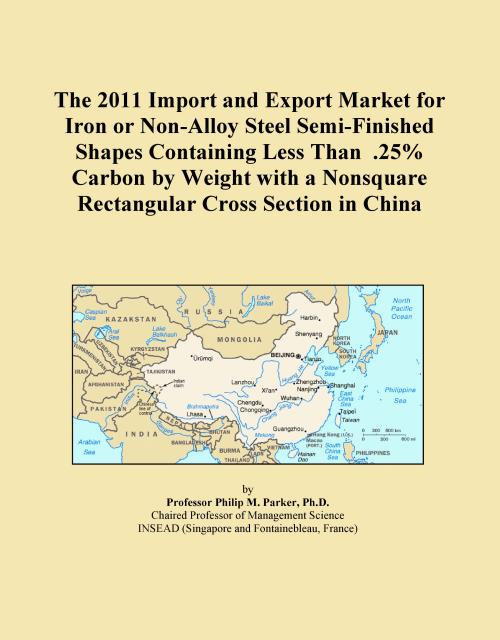 The 2011 Import and Export Market for Iron or Non-Alloy Steel Semi-Finished Shapes Containing Less Than .25% Carbon by Weight with a Nonsquare Rectangular Cross Section in China - Product Image