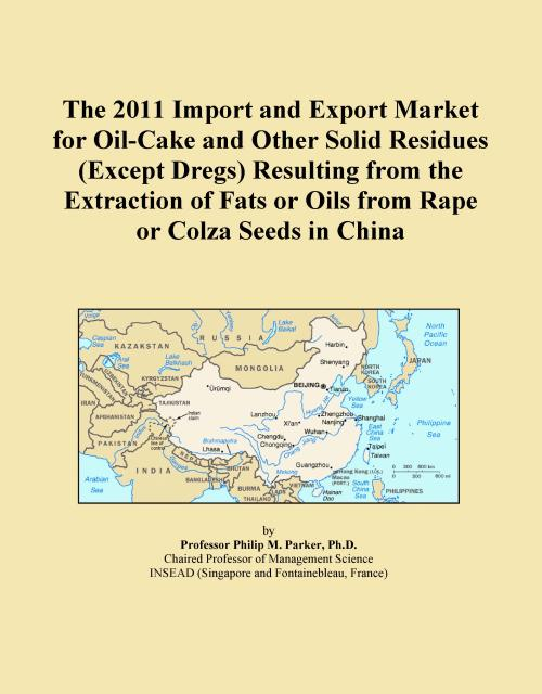 The 2011 Import and Export Market for Oil-Cake and Other Solid Residues (Except Dregs) Resulting from the Extraction of Fats or Oils from Rape or Colza Seeds in China - Product Image