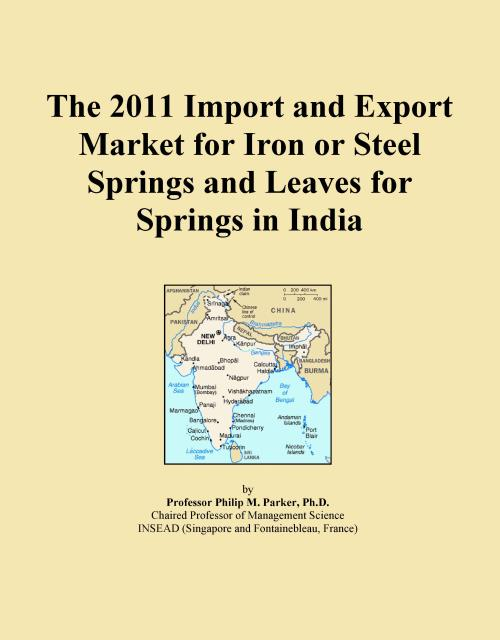 The 2011 Import and Export Market for Iron or Steel Springs and Leaves for Springs in India - Product Image