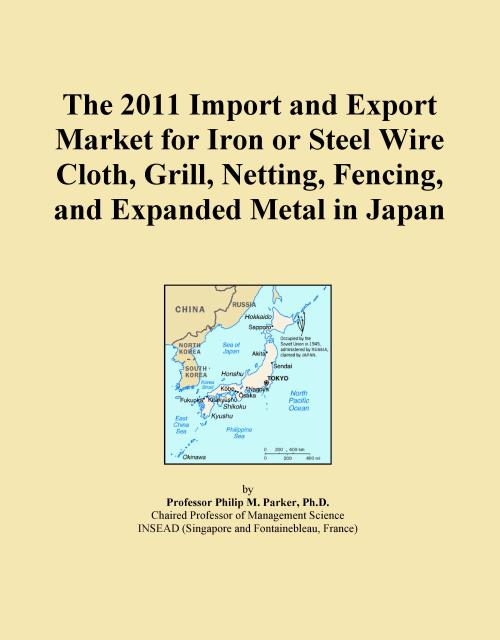 The 2011 Import and Export Market for Iron or Steel Wire Cloth, Grill, Netting, Fencing, and Expanded Metal in Japan - Product Image