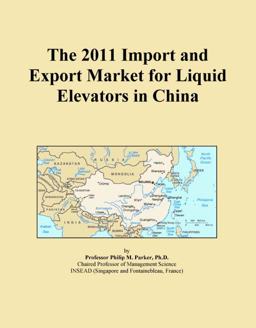 The 2011 Import and Export Market for Liquid Elevators in China - Product Image