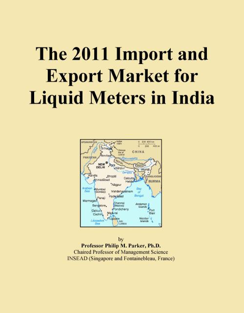 The 2011 Import and Export Market for Liquid Meters in India - Product Image