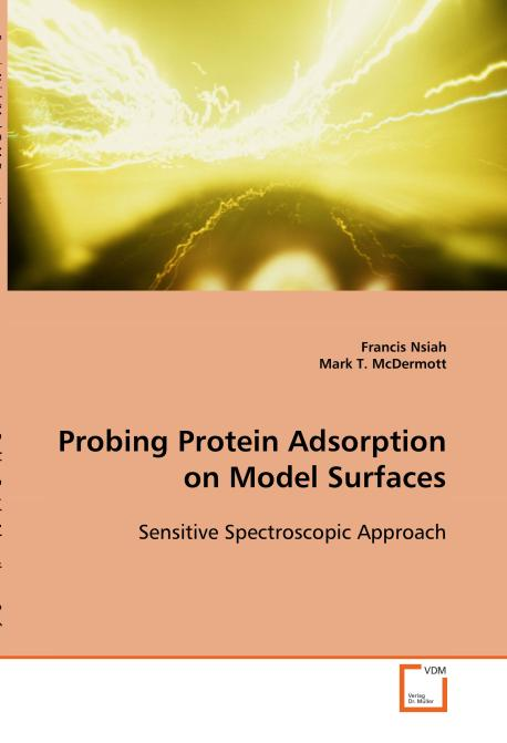 Probing Protein Adsorption on Model Surfaces. Edition No. 1 - Product Image
