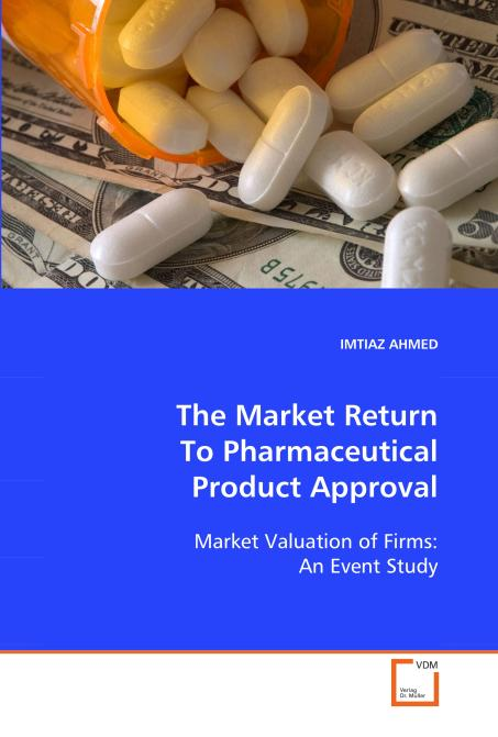 The Market Return To Pharmaceutical Product Approval. Edition No. 1 - Product Image