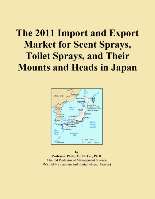 The 2011 Import and Export Market for Scent Sprays, Toilet Sprays, and Their Mounts and Heads in Japan - Product Image