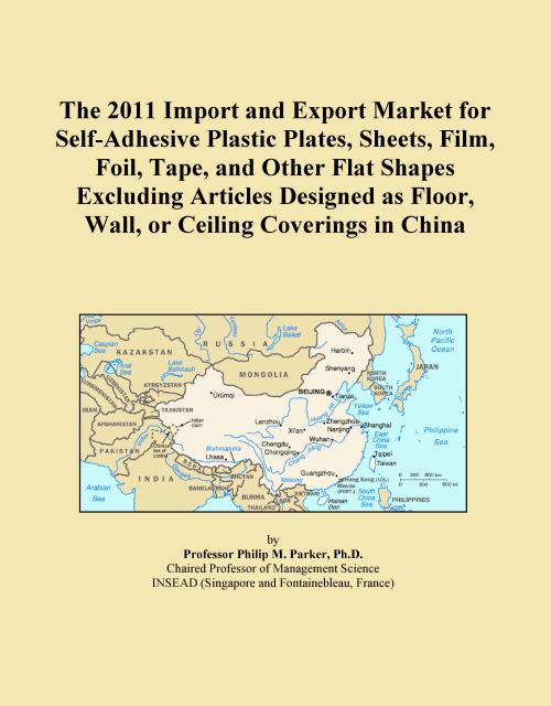 The 2011 Import and Export Market for Self-Adhesive Plastic Plates, Sheets, Film, Foil, Tape, and Other Flat Shapes Excluding Articles Designed as Floor, Wall, or Ceiling Coverings in China - Product Image