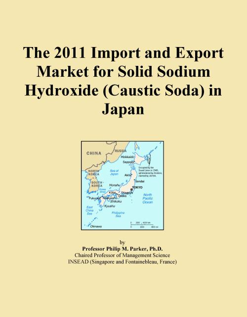 The 2011 Import and Export Market for Solid Sodium Hydroxide (Caustic Soda) in Japan - Product Image