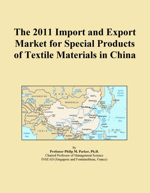 The 2011 Import and Export Market for Special Products of Textile Materials in China - Product Image