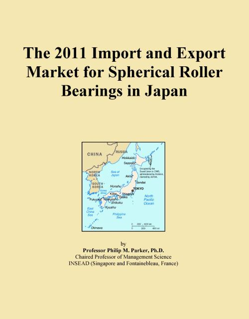 The 2011 Import and Export Market for Spherical Roller Bearings in Japan - Product Image