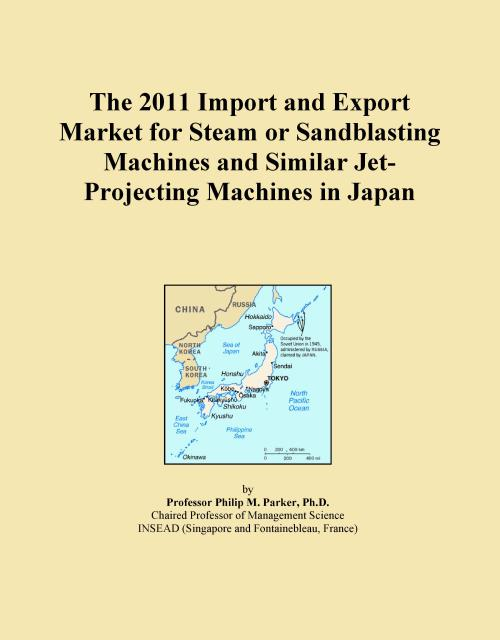 The 2011 Import and Export Market for Steam or Sandblasting Machines and Similar Jet-Projecting Machines in Japan - Product Image