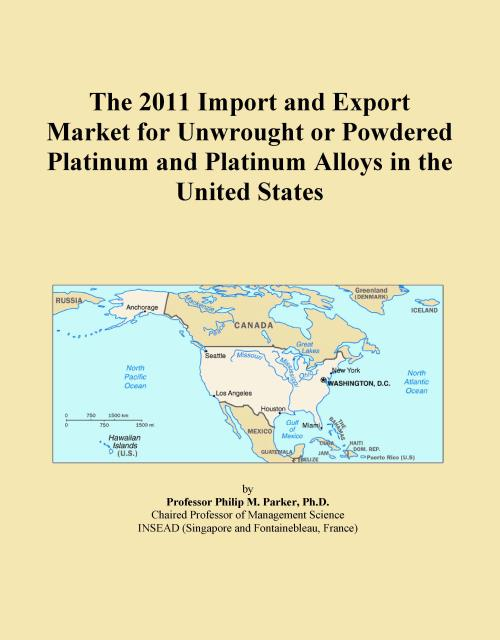 The 2011 Import and Export Market for Unwrought or Powdered Platinum and Platinum Alloys in the United States - Product Image