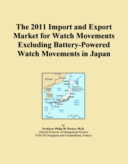 The 2011 Import and Export Market for Watch Movements Excluding Battery-Powered Watch Movements in Japan - Product Image
