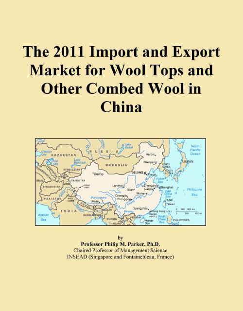 The 2011 Import and Export Market for Wool Tops and Other Combed Wool in China - Product Image