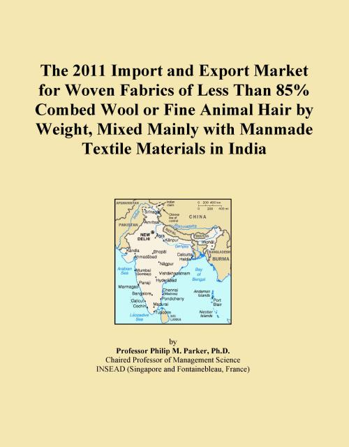 The 2011 Import and Export Market for Woven Fabrics of Less Than 85% Combed Wool or Fine Animal Hair by Weight, Mixed Mainly with Manmade Textile Materials in India - Product Image