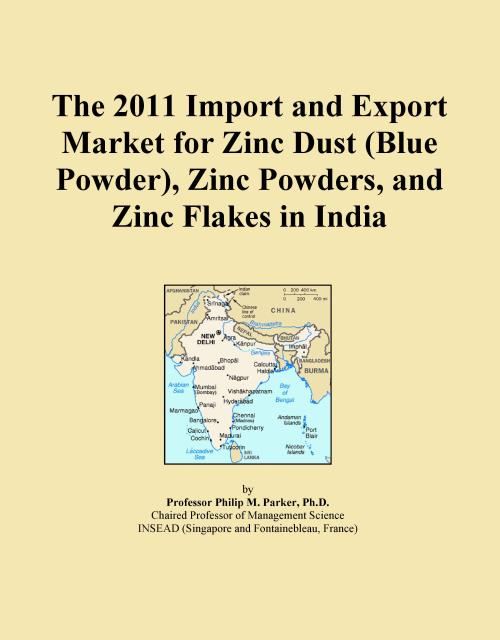 The 2011 Import and Export Market for Zinc Dust (Blue Powder), Zinc Powders, and Zinc Flakes in India - Product Image