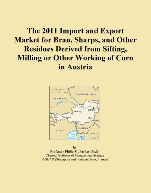 The 2011 Import and Export Market for Bran, Sharps, and Other Residues Derived from Sifting, Milling or Other Working of Corn in Austria - Product Image