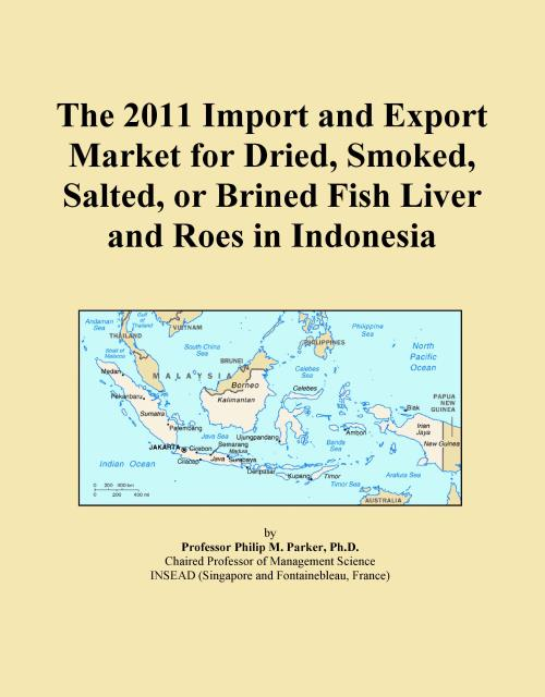 The 2011 Import and Export Market for Dried, Smoked, Salted, or Brined Fish Liver and Roes in Indonesia - Product Image