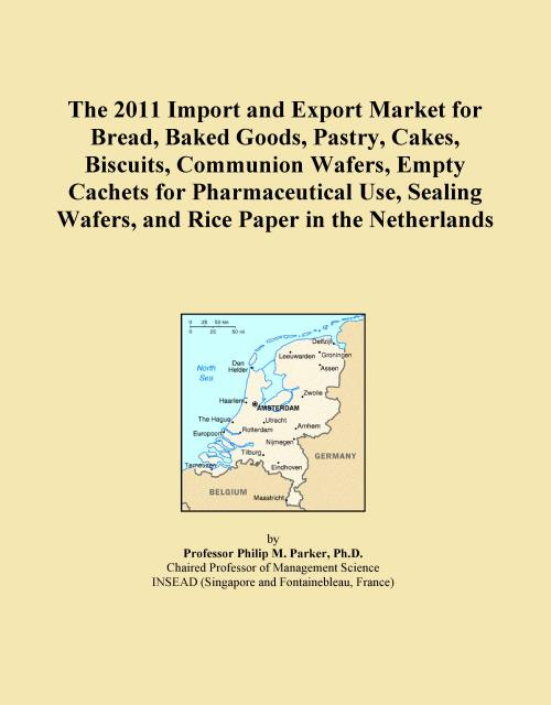 The 2011 Import and Export Market for Bread, Baked Goods, Pastry, Cakes, Biscuits, Communion Wafers, Empty Cachets for Pharmaceutical Use, Sealing Wafers, and Rice Paper in the Netherlands - Product Image