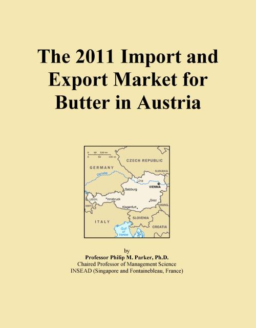 The 2011 Import and Export Market for Butter in Austria - Product Image