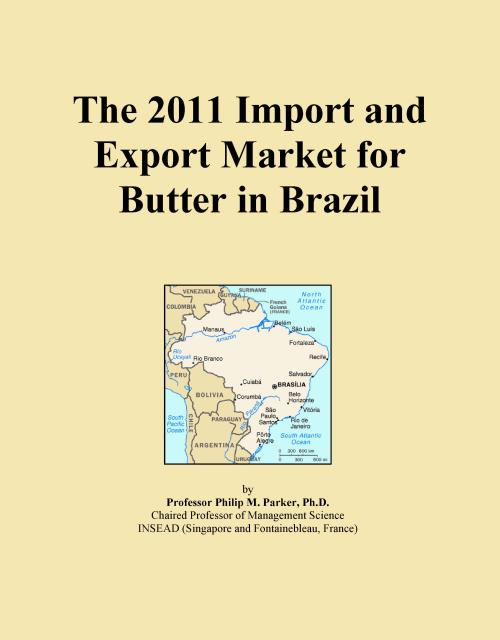 The 2011 Import and Export Market for Butter in Brazil - Product Image
