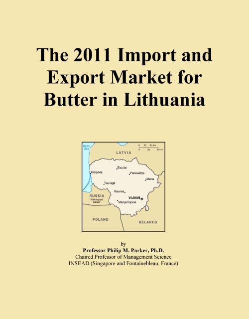 The 2011 Import and Export Market for Butter in Lithuania - Product Image