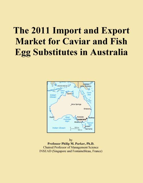 The 2011 Import and Export Market for Caviar and Fish Egg Substitutes in Australia - Product Image