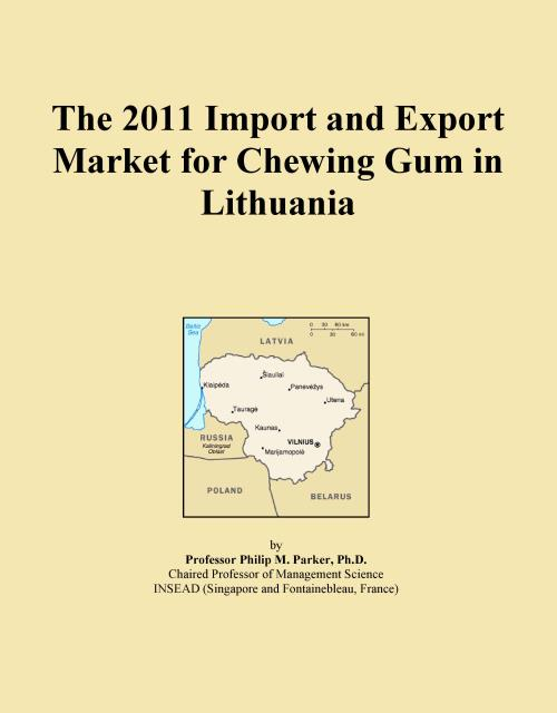 The 2011 Import and Export Market for Chewing Gum in Lithuania - Product Image