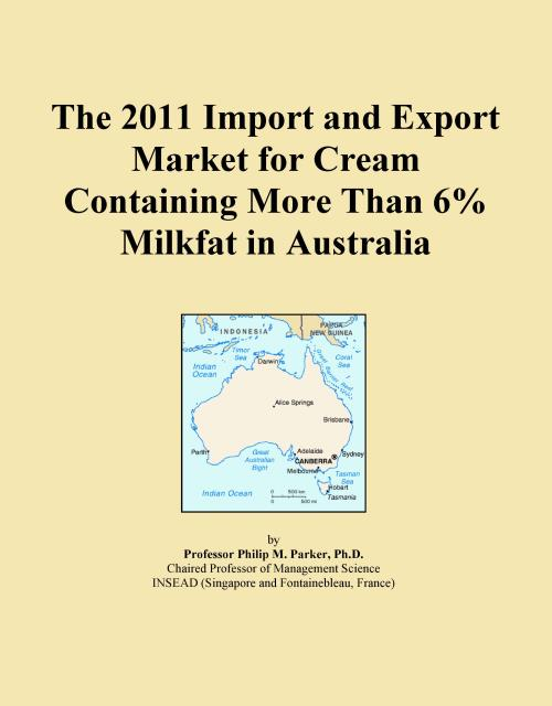 The 2011 Import and Export Market for Cream Containing More Than 6% Milkfat in Australia - Product Image