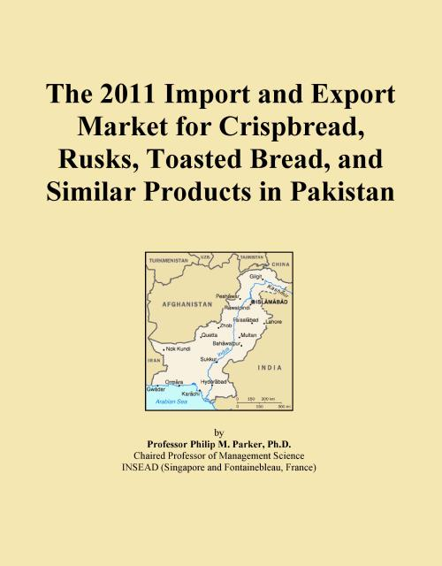 The 2011 Import and Export Market for Crispbread, Rusks, Toasted Bread, and Similar Products in Pakistan - Product Image